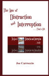 The Law of Distraction and Interruption