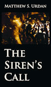The Sirens Call by Matthew S Urdan
