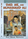 Dad Me and Muhammad Ali book by Felix Rodriguez