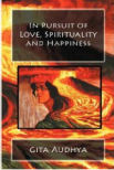 In Pursuit of Love Spirituality and Happiness